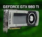 NVIDIA GeForce GTX 980 Ti : la Titan X pour tous ?