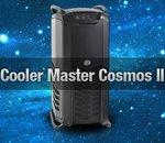 Test Cooler Master Cosmos II : enfin le successeur !