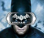 E3 2016 : Batman Arkham VR, virée à Gotham en réalité virtuelle