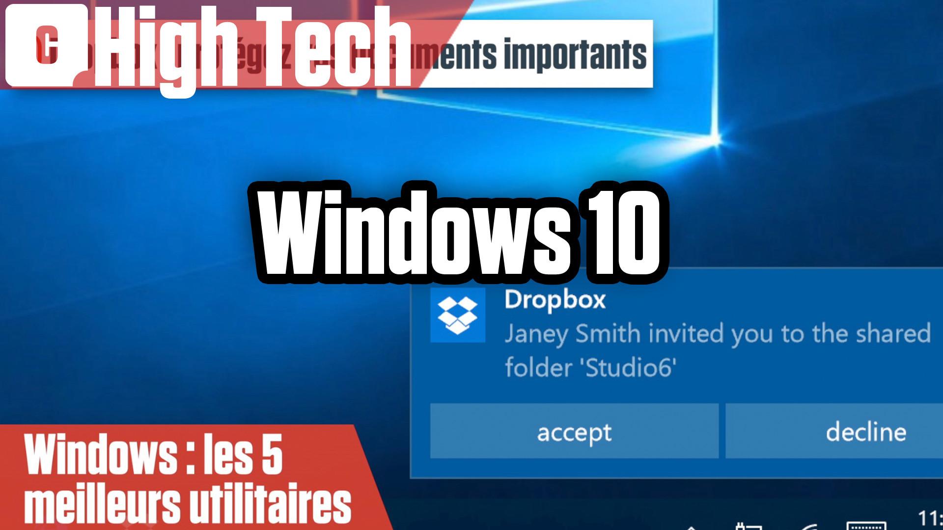 Windows 10 : les meilleurs utilitaires