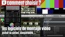 Vidéo Comment bien choisir son logiciel de montage vidéo ?
