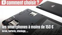Vidéo Comment bien choisir son smartphone à moins de 150 € ?