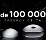 Free annonce avoir passé la barre des 100 000 abonnés Freebox Delta
