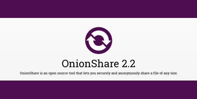 OnionShare 2.2, le logiciel qui facilite le partage de fichiers et l'hébergement sur Tor