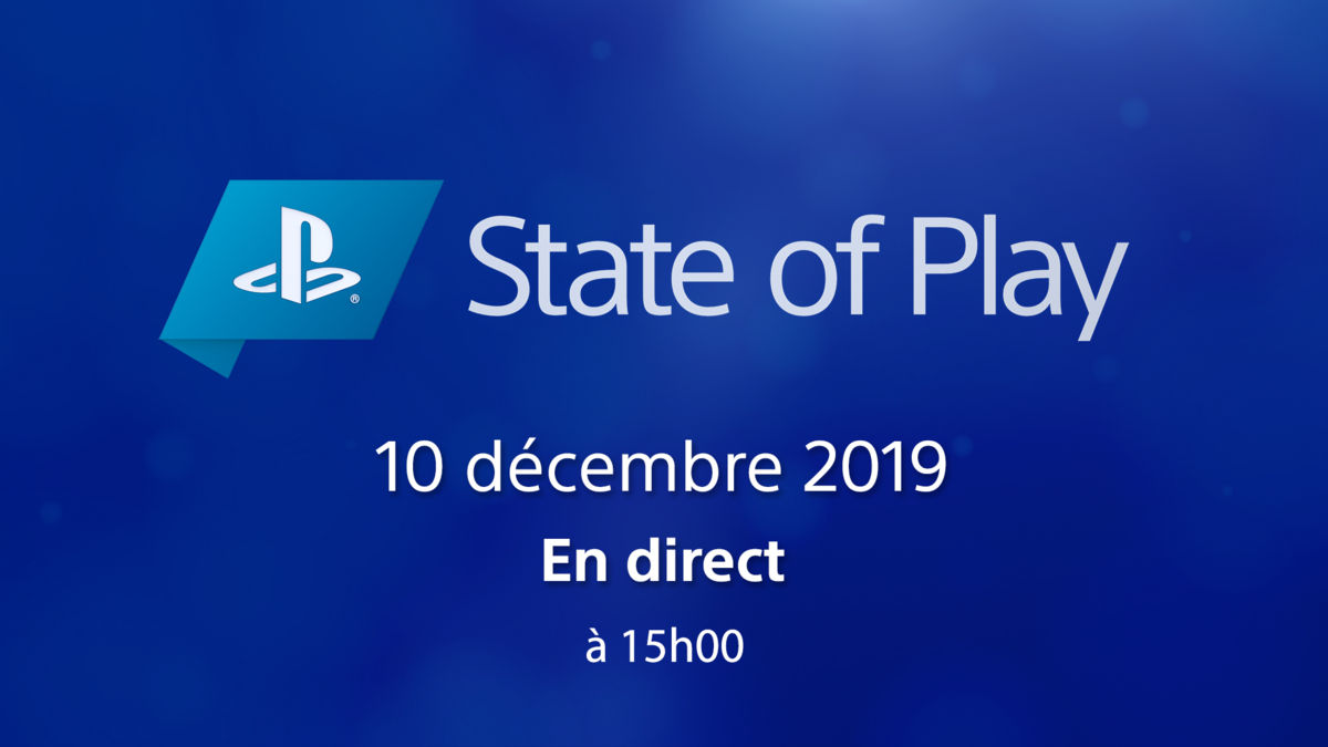 State of Play décembre 2019
