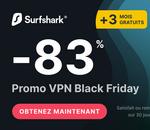 Surfshark VPN lance son offre Black Friday exceptionnelle à 2€/mois + 3 mois offerts 🔥