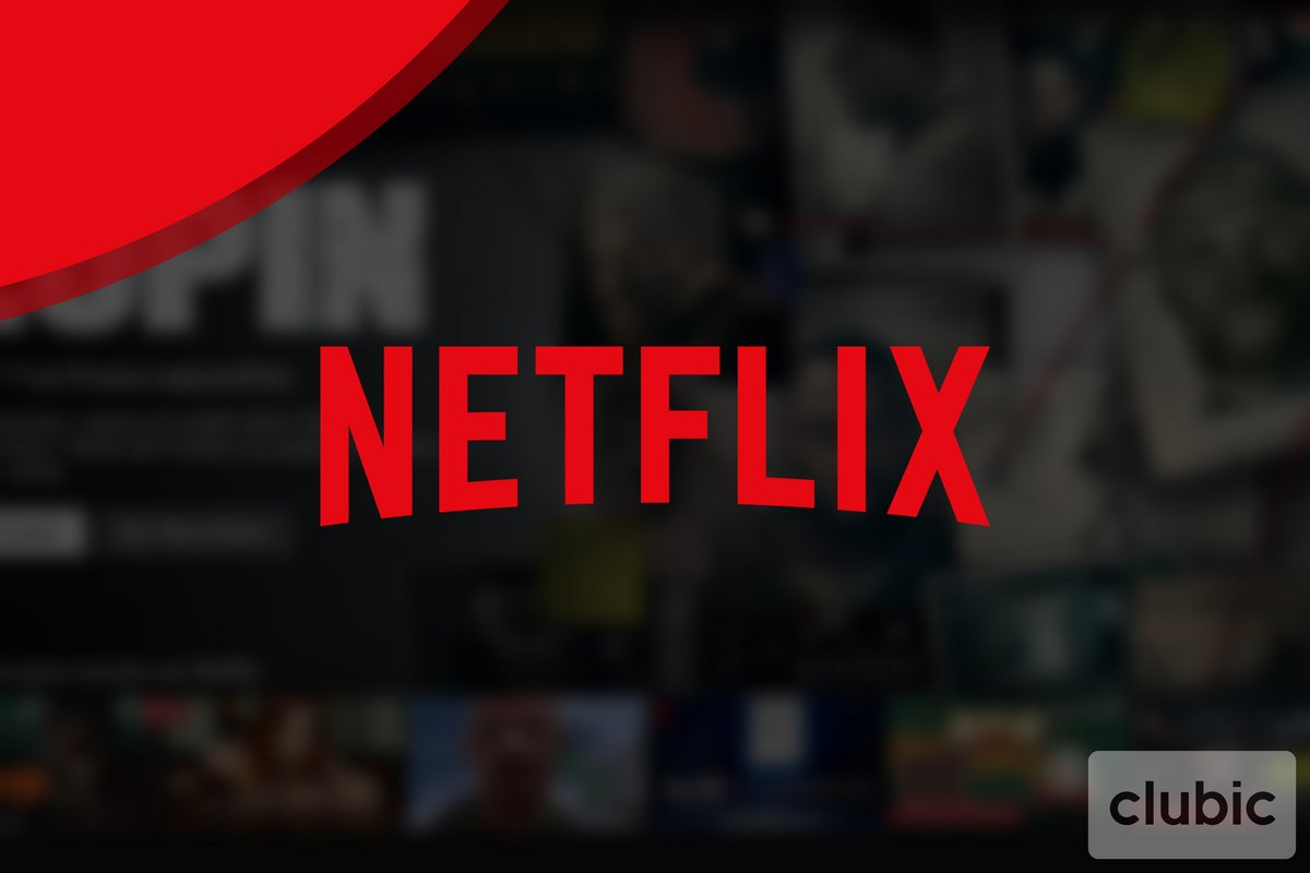 Netflix Clubic © Clubic.com