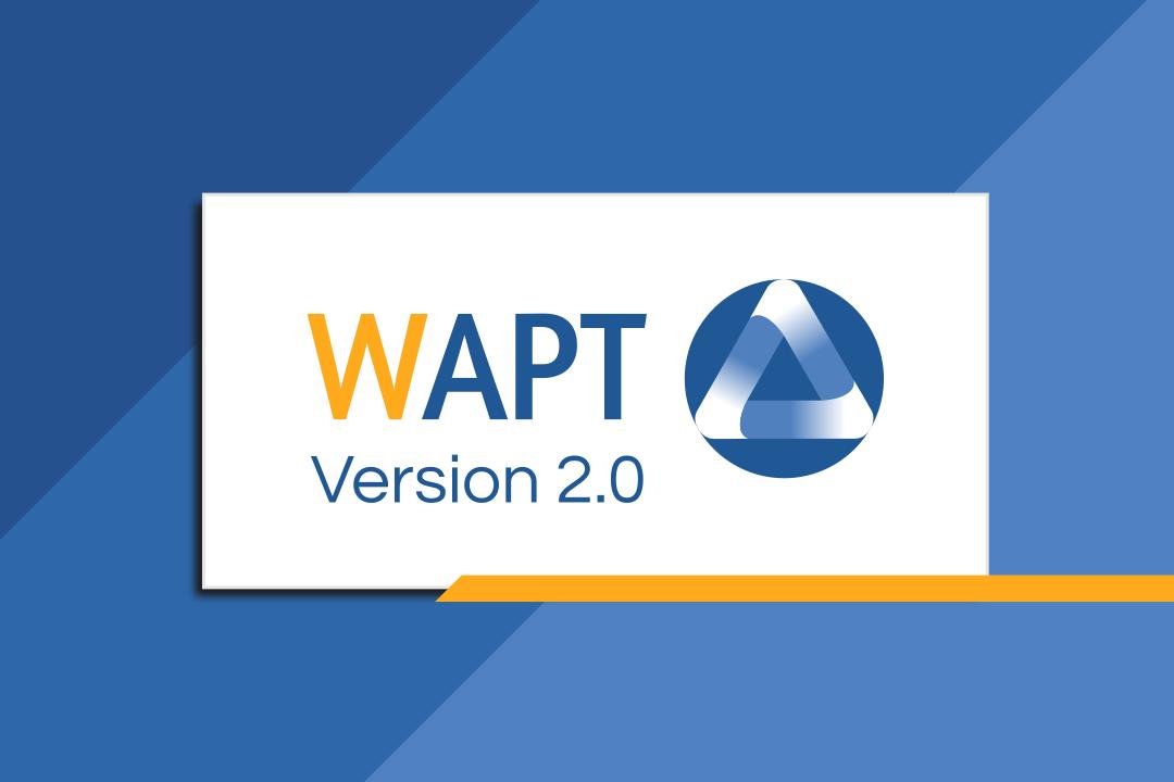 WAPT 2.0 © Tranquil IT