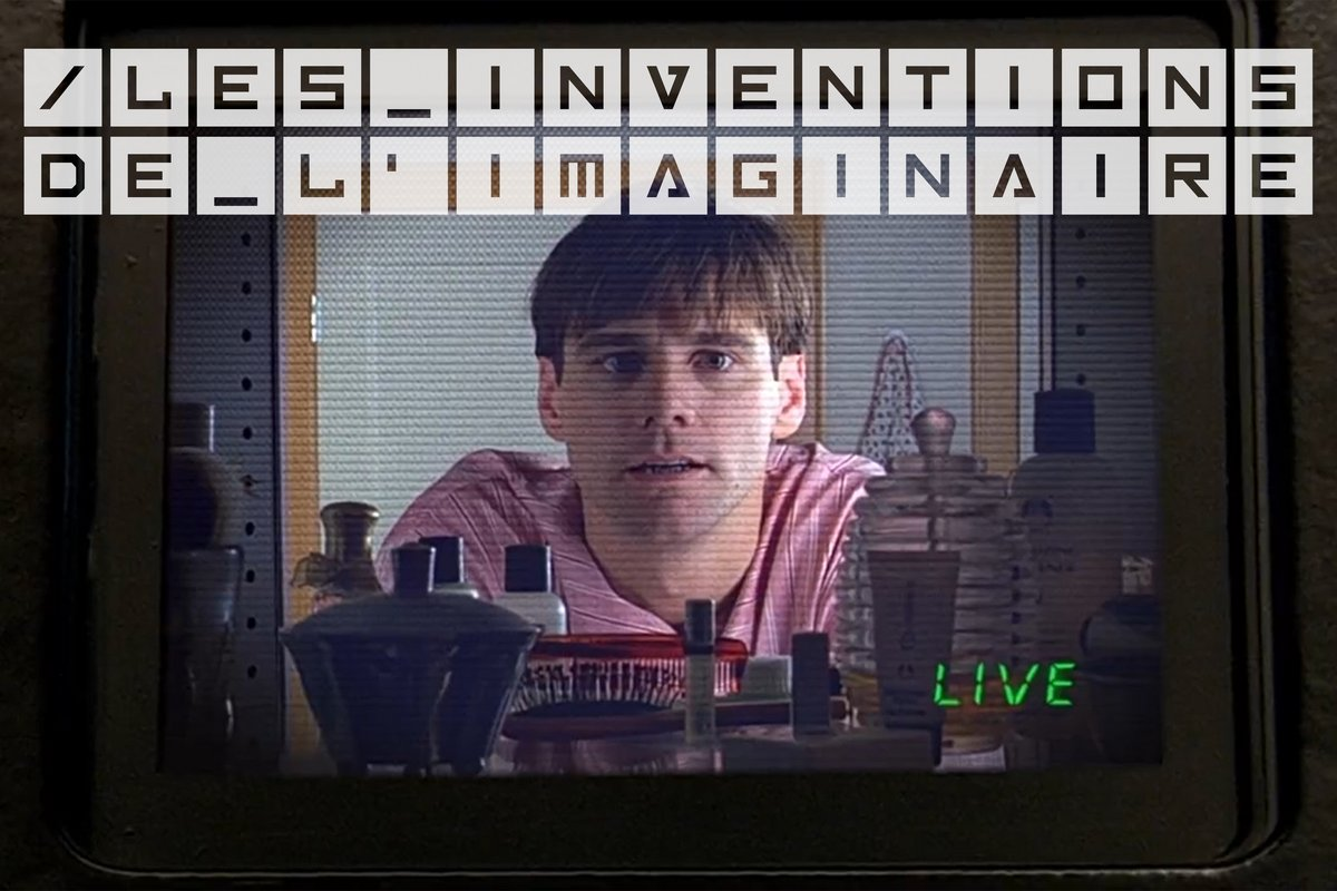 Inventions de l'Imaginaire Truman Show LARGE 1